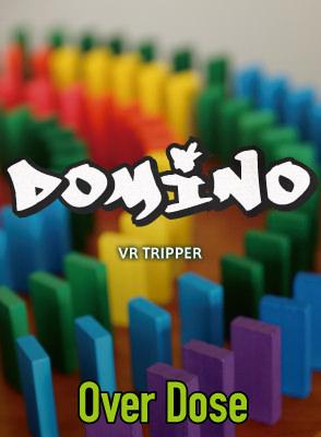 Over Dose〜DOMINO〜 VR TRIPPER